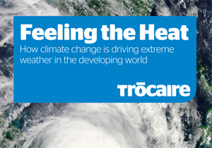 feeling the heat trocaire climate change report
