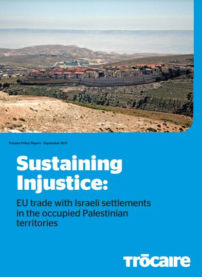 Sustaining injustice : EU trade with Israeli settlements in the occupied Palestinian territories
