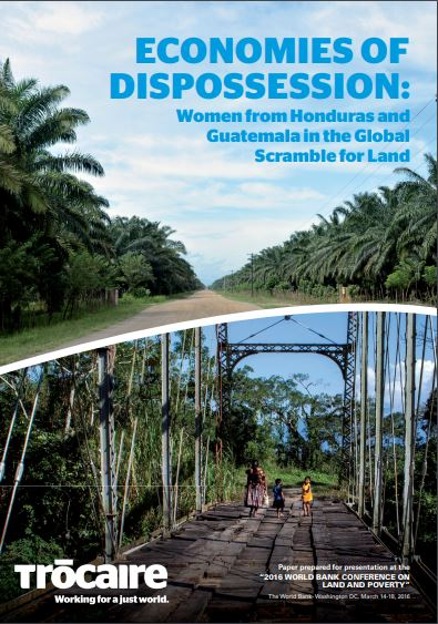 Economies of Dispossession: Women from Honduras and Guatemala in the Global Scramble for Land