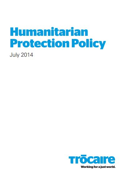 Trócaire Humanitarian Protection Policy.