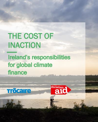 THE COST OF INACTION – Ireland's responsibilities for global climate finance
