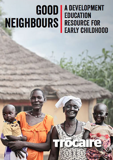 Good Neighbors –  A Development Education Resource for Early Childhood
