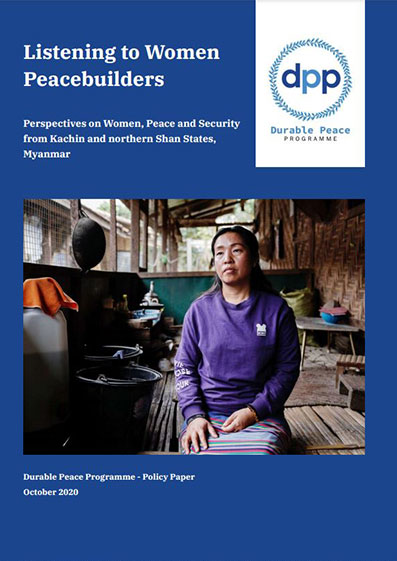 Listening to Women Peacebuilders – Perspectives on Women, Peace and Security from Kachin and northern Shan States, Myanmar